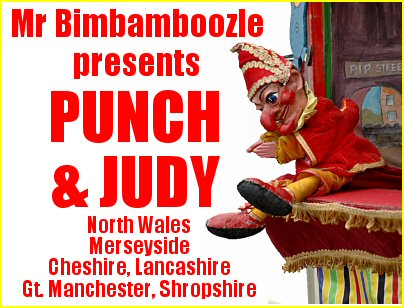 Mr Bimbamboozle presents Punch & Judy in North Wales, Cheshire, Shropshire, Merseyside and Gt Manchester areas